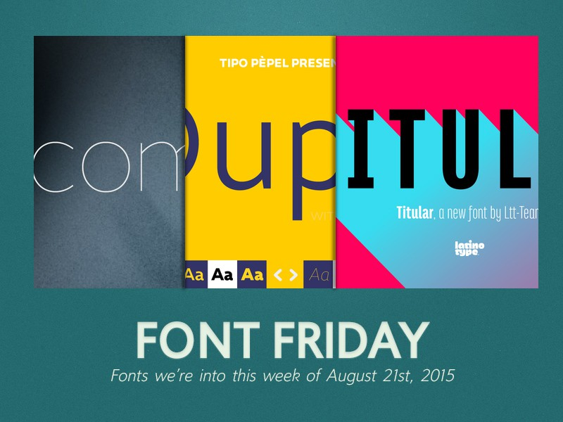 Font Friday: 8/21/15